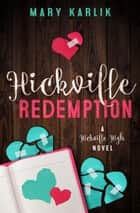Hickville Redemption ebook by Mary Karlik