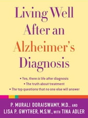 Living Well After an Alzheimer's Diagnosis ebook by P. Murali Doraiswamy,Lisa P. Gwyther,Tina Adler