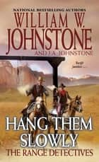 Hang Them Slowly ebook by
