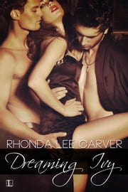 Dreaming Ivy ebook by Rhonda Lee Carver