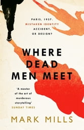 Where Dead Men Meet ebook by Mark Mills