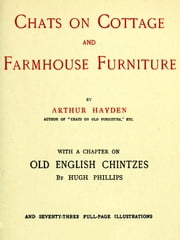 Chats on Cottage and Farmhouse Furniture ebook by Arthur Hayden