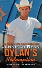 Dylan's Redemption - Book Three: The McBrides ebook by Jennifer Ryan