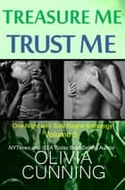 Treasure Me, Trust Me ebook by Olivia Cunning