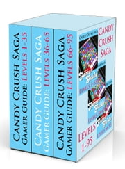 Candy Crush Saga Gamer Guides: Levels 1-95 (3-Pack) ebook by Monica Leonelle