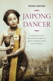 Jaipong Dancer: A Sweeping Story of Love, Hate and Moral Corruption Set Against a Backdrop of Violent Unrest in Indonesia