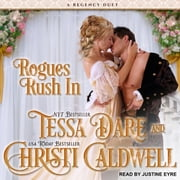 Rogues Rush In - A Regency Duet audiobook by Tessa Dare, Christi Caldwell