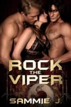 Rock the Viper ebook by Sammie J