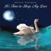 It's Time to Sleep, My Love ebook by Nancy Tillman,Eric Metaxas