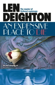 An Expensive Place to Die ebook by Len Deighton