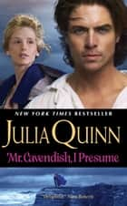 Mr. Cavendish, I Presume ebook by Julia Quinn