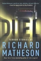 Duel - Terror Stories by Richard Matheson ebook by Richard Matheson, Ray Bradbury