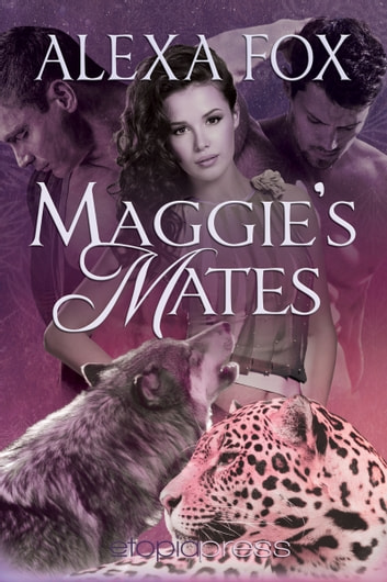 Maggie's Mates ebook by Alexa Fox