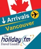 Vancouver ebook by Holiday FM