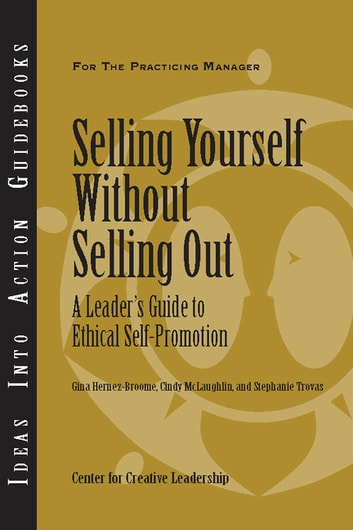 Selling yourself without selling out a leaders guide to ethical selling yourself without selling out a leaders guide to ethical self promotion a fandeluxe Images