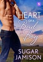 Heart of a Bad Boy ebook by Sugar Jamison