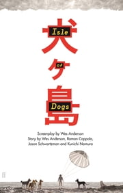 Isle of Dogs ebook by Wes Anderson