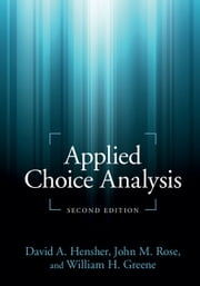 Applied Choice Analysis ebook by David A. Hensher,John M. Rose,William H. Greene