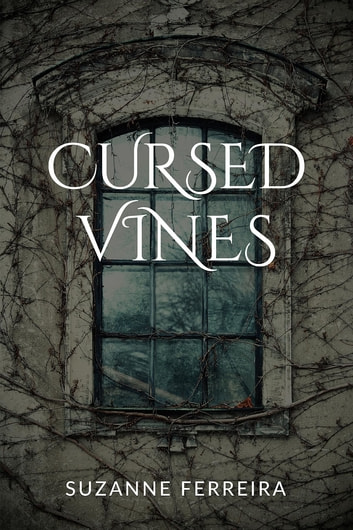 Cursed Vines - An Occult Suspense Novel ebook by Suzanne Ferreira