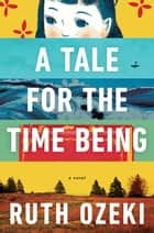A Tale for the Time Being ebook by Ruth Ozeki
