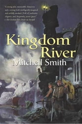 Kingdom River - Book Two of the Snowfall Trilogy ebook by Mitchell Smith