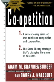 Co-Opetition ebook by Adam M. Brandenburger,Barry J. Nalebuff