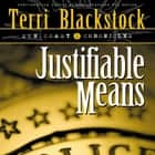 Justifiable Means audiobook by Terri Blackstock