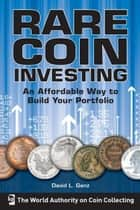 Rare Coin Investing ebook by David L. Ganz
