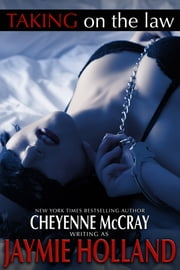 Taking on the Law ebook by Jaymie Holland, Cheyenne McCray