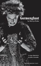 Gormenghast ebook by Mervyn Peake, John Constable