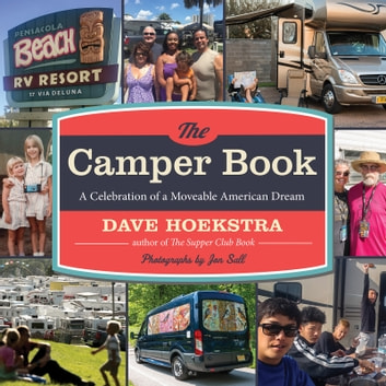 The Camper Book - A Celebration of a Moveable American Dream ebook by Dave Hoekstra,Jon Sall,Jeff Daniels