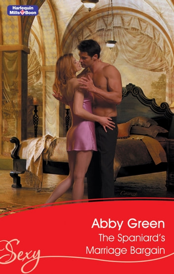 The Spaniard's Marriage Bargain 電子書 by Abby Green
