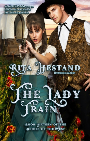 The Lady Train (Brides of the West Book 16) ebook by Rita Hestand