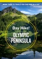 Day Hike! Olympic Peninsula, 4th Edition ebook by Seabury Blair, Jr.