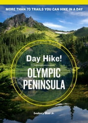 Day Hike! Olympic Peninsula, 4th Edition ebook by Seabury Blair