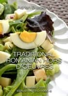 Traditional Romanian Hors d'Oeuvres ebook by Adrian Buzoianu