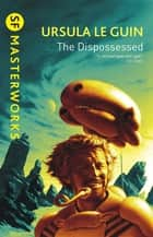 The Dispossessed ebook by Ursula K. Le Guin