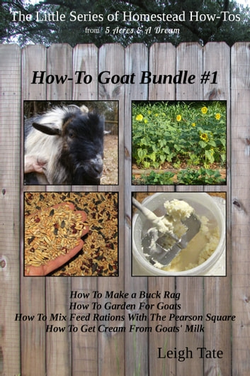 How-To Goat Bundle #1 ebook by Leigh Tate