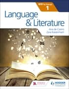 Language and Literature for the IB MYP 1 eBook by Zara Kaiserimam, Ana de Castro