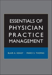 Essentials of Physician Practice Management ebook by Blair A. Keagy MD,Marci S. Thomas