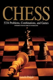 Chess - 5334 Problems, Combinations and Games ebook by Bruce Pandolfini,László Polgár