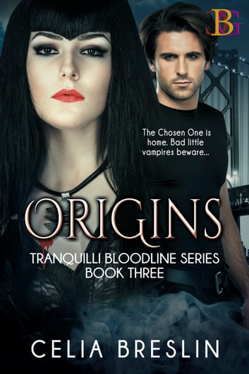 Origins - The Chosen One has returned. Bad little vampires beware. ebook by Celia Breslin