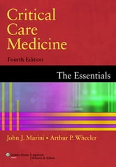 Critical Care Medicine - The Essentials ebook by John J. Marini,Arthur P. Wheeler