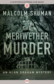 The Meriwether Murder ebook by Malcolm Shuman
