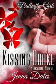 Kissing Drake - A Sensual Novel ebook by Jenna Dales