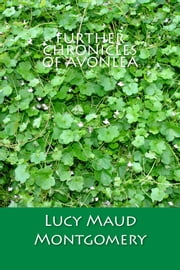 Further Chronicles of Avonlea ebook by Lucy Maud Montgomery
