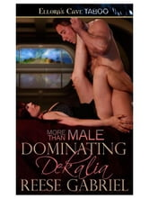 Dominating Dekalia (More Than Male, Book Eight) ebook by Reese Gabriel