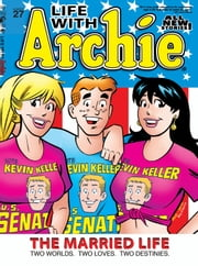Life With Archie Magazine #27 ebook by Paul Kupperburg, Fernando Ruiz, Bob Smith, Jack Morelli, Glenn Whitmore, Pat Kennedy, Tim Kennedy, Jim Amash
