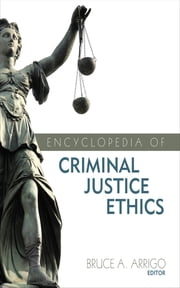Encyclopedia of Criminal Justice Ethics ebook by