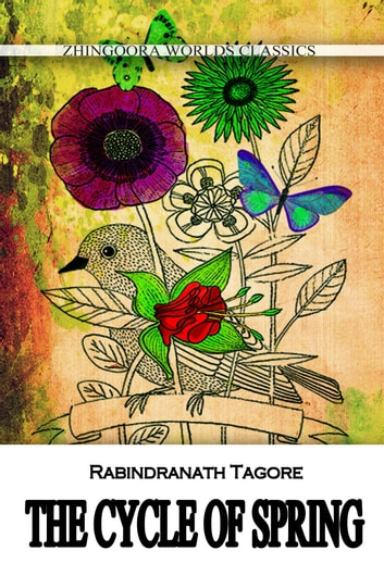 The Cycle Of Spring ebook by Rabindranath Tagore